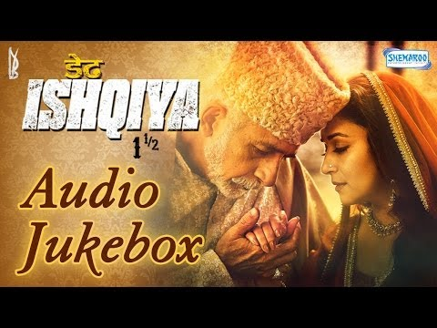 Dedh Ishqiya Audio Jukebox Full Songs   Madhuri Dixit - Naseeruddin Shah - Arshad Warsi - Huma