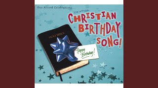 Christian Birthday Song (Extended)