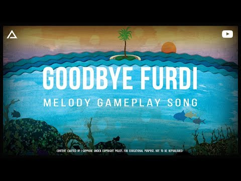 Goodbye Furdi | A Melody Song | I·Sapphire