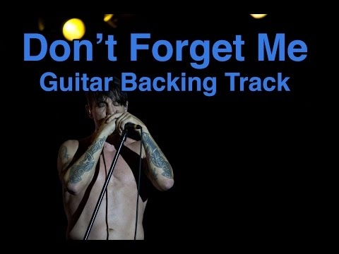 Guitar Backing Track: Don't Forget Me - Red Hot Chili Peppers Mp3