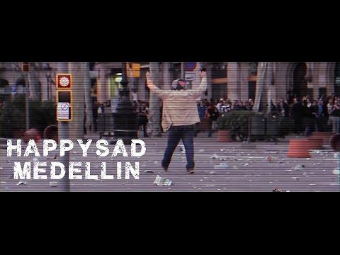 HAPPYSAD - MEDELLIN
