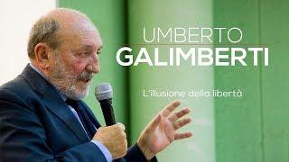 Umberto Galimberti:  L'illusione della libertà (2016 versione integrale)