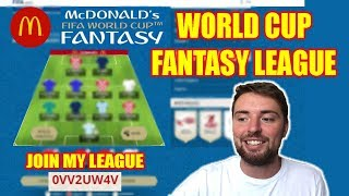 WORLD CUP FANTASY FOOTBALL 2018! MCDONALDS FIFA! JOIN MY LEAGUE!