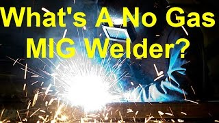 How To Use A No Gas MIG Welder And Save Money With Flux Core MIG Welding