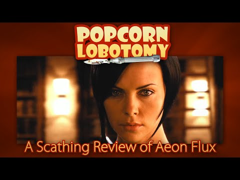 Aeon Flux - A Popcorn Lobotomy Scathing Review