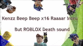 Kenzz Beep Beep Intro, aber der ROBLOX Todeston!!!!!!!!!!!!!!!!!!!!!!!!; D