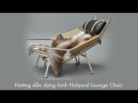 [ Modeling ] Hướng dẫn dựng hình Ghế Halyard Lounge Chair