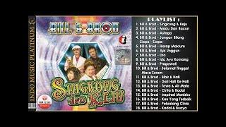 Terbaik Dari BILL & BROD - Hits Singkong & Keju - Koleksi Lagu Terbaik Sepanjang Karir !!!