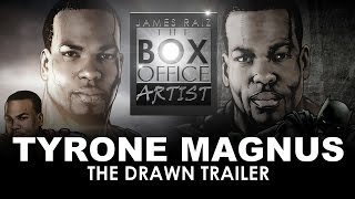 TYRONE MAGNUS - THE DRAWN TRAILER