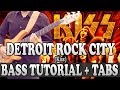 Detroit Rock City - Bass TUTORIAL (with tabs) - Kiss