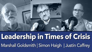 Leadership in a time of Crisis - Marshall Goldsmith, Simon Haigh & Justin Caffrey - Webinar