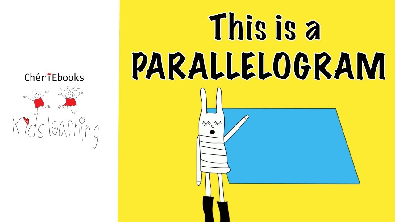 2D Shapes for Kids | PARALLELOGRAM | Learn Shapes with Rosie Rabbit |  Cheriebooks Kids Learning