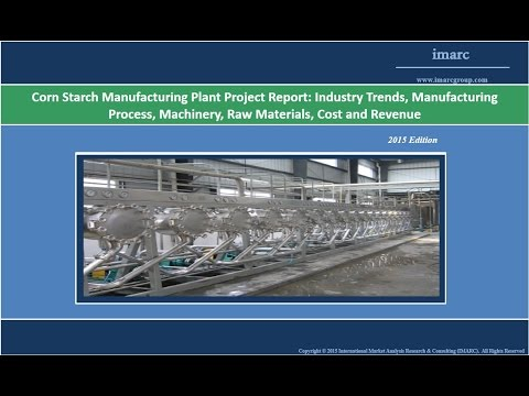 Corn Starch   Market Analysis, Trends & Manufacturing Plant Report