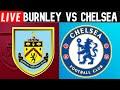 0-3 BURNLEY vs CHELSEA Full Game Football Watchalong Premier league Chelsea vs Burnley live stream