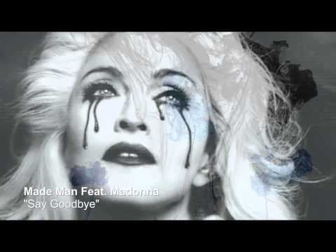 Made Man feat. Madonna - Say Goodbye