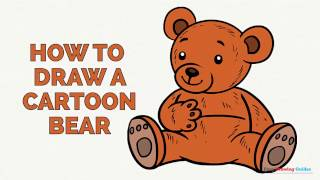 How to Draw a Cartoon Bear in a Few Easy Steps: Drawing Tutorial for Kids and Beginners