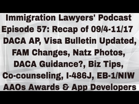 [57] DACA AP, Visa Bulletin, FAM Changes, Natz Photos, Biz Tips, I-486J, EB-1/NIW App Developers