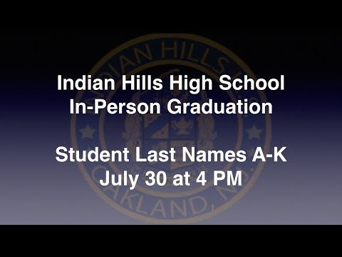 Indian Hills High School In-Person Graduation   Student Last Names A-K