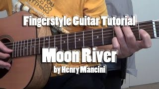 "Guitar Tutorial: ""Moon River"" by Henry Mancini Easy Fingerstyle Tutorial Cover (free tabs)"