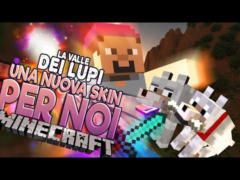 Minecraft - la Valle dei Lupi: Una Nuova Skin per noi!