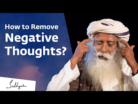 How to Remove Negative Thoughts? Sadhguru Answers
