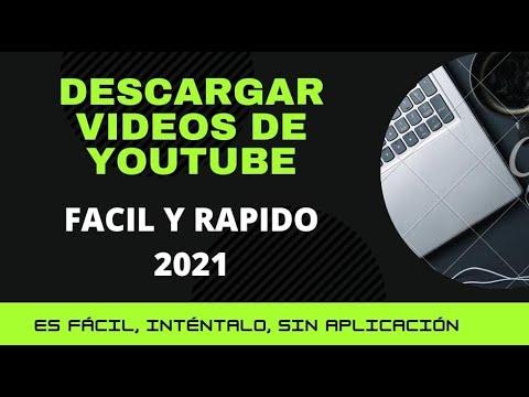 descargar video de youtube de forma fácil y rápida - 2021