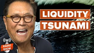 The Feds are Creating a Liquidity Tsunami - Robert Kiyosaki, Kim Kiyosaki and Richard Duncan