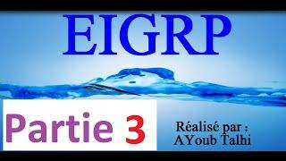 03- EIGRP - Théorique - Partie3 [Darija] by AYoub Tahi 720HD