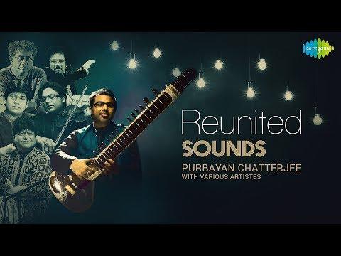 Reunited Sounds Audio Jukebox HD | Hindustani Classical | Purbayan Chatterjee