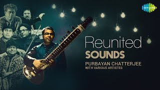 Reunited Sounds Audio Jukebox HD | Hindustani Classical | Purbayan Chatterjee