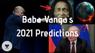 Baba Vanga's 2021 *PREDICTIONS*