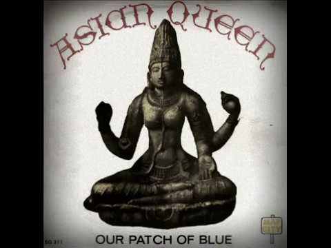 Our Patch Of Blue - Asian Queen