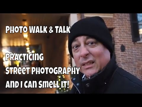 Photo Walk & Talk: Practicing Street Photography & I Can Smell It ep.107