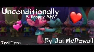 Unconditionally| A Broppy/Trolls AMV