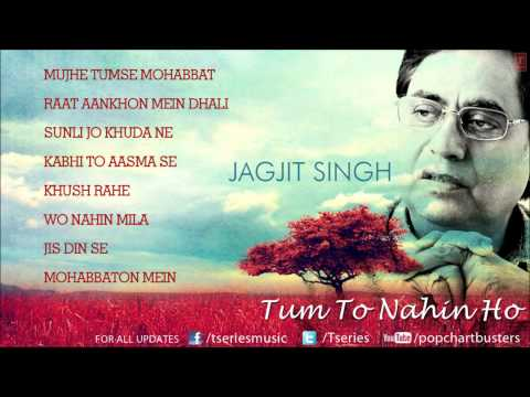 Tum To Nahin Ho Jukebox - Jagjit Singh - Best Of Jagjit Singh Ghazals