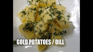 Gold Potatoes with Dill Episode  #56
