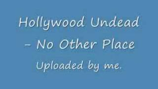 Hollywood Undead - No Other Place - Lyrics + Download