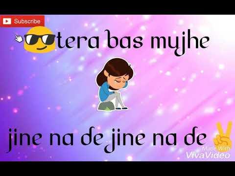 Tera buzz mujhe jeene na de.. | whatsapp status... | awesome.. | lyrics video.. | 30 second.. |