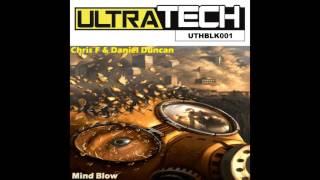 Chris F, Daniel Duncan - Mind Blow (Original Mix) [Ultratech]