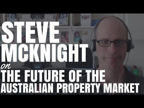 Steve McKnight On The Future Of The Australian Property Market