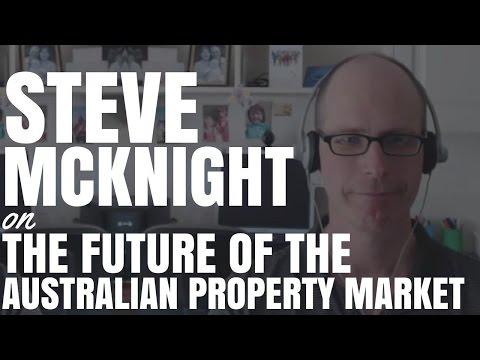 Steve McKnight On The Future Of The Australian Property Market