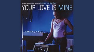 Your Love Is Mine (Fred Everything Mix) (feat. Corinne Bailey Rae)