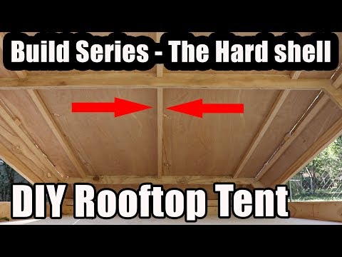 Rooftop Tent Build Series - Building the Hard Shell!