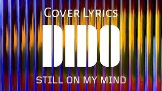 Baixar #Dido #Stillonmymind #lyrics                                  Dido - Still On My Mind (cover lyrics)