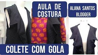 Aula de costura de colete com gola colarinho Alana Santos Blogger