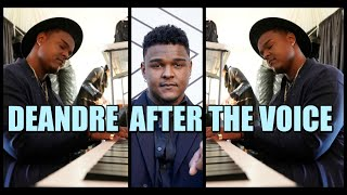 LIFE AFTER THE VOICE - Deandre Nico Update