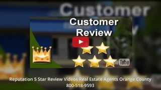 Reputation 5 Star Review Videos Real Estate Agents Orange County