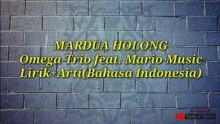 Gambar cover MARDUA HOLONG - Omega Trio Feat. Mario Music, Lirik+Arti(Bahasa Indonesia)
