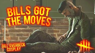 BILLS GOT THE MOVES - Bill Overbeck Cosplay - Dead By Daylight
