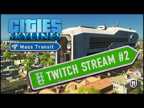 Aggressive Expansion | New Toledo #2 - Cities: Skylines Mass Transit DLC Live Stream